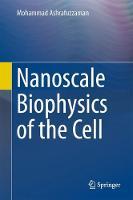 Nanoscale Biophysics of the Cell by Mohammad Ashrafuzzaman