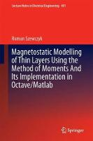 Magnetostatic Modelling of Thin Layers Using the Method of Moments And Its Implementation in Octave/Matlab by Roman Szewczyk