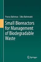 Small Bioreactors for Management of Biodegradable Waste by Pranas Baltrenas, Edita Baltrenaite