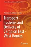 Transport Systems and Delivery of Cargo on East-West Routes by Aleksander Sladkowski