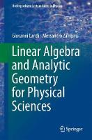 Linear Algebra and Analytic Geometry for Physical Sciences by Giovanni Landi, Alessandro Zampini