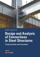 Design and Analysis of Connections in Steel Structures Fundamentals and Examples by Alfredo Boracchini