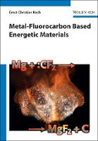 Metal-Fluorocarbon Based Energetic Materials by Ernst-Christian Koch
