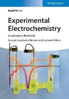 Experimental Electrochemistry A Laboratory Textbook by Rudolf Holze