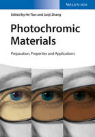 Photochromic Materials Preparation, Properties and Applications by He Tian, Junji Zhang