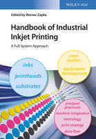 Handbook of Industrial Inkjet Printing A Full System Approach by Werner Zapka