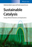 Sustainable Catalysis Energy-Efficient Reactions and Applications by Rafael Luque