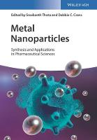 Metal Nanoparticles Synthesis and Applications in Pharmaceutical Sciences by Sreekanth Thota