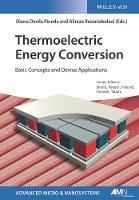 Thermoelectric Energy Conversion Basic Concepts and Device Applications by Diana Davila Pineda, Oliver Brand, Gary K. Fedder, Christofer Hierold