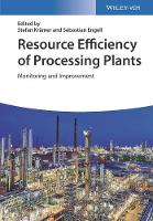 Resource Efficiency of Processing Plants Monitoring and Improvement by Stefan Kramer, Sebastian Engell