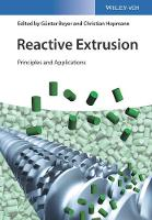 Reactive Extrusion Principles and Applications by Gunter Beyer, Christian Hopmann