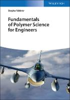 Fundamentals of Polymer Science for Engineers by Stoyko Fakirov