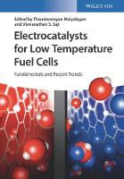 Electrocatalysts for Low Temperature Fuel Cells Fundamentals and Recent Trends by Thandavarayan Maiyalagan