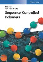 Sequence-Controlled Polymers by Jean-Francois Lutz