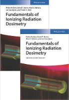 Fundamentals of Ionizing Radiation Dosimetry Textbook and Solutions by Pedro Andreo, David T. Burns, Alan E. Nahum, Jan Seuntjens