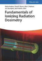 Fundamentals of Ionizing Radiation Dosimetry by Pedro Andreo, David T. Burns, Alan E. Nahum, Jan Seuntjens