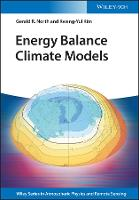 Energy Balance Climate Models by Dr. Gerald R. North, Kwang-Yul Kim