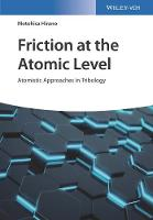 Friction at the Atomic Level Atomistic Approaches in Tribology by Motohisa Hirano