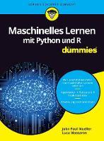 Maschinelles Lernen mit Python und R f?r Dummies by J. P. Mueller
