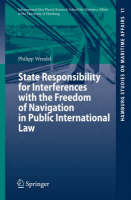 State Responsibility for Interferences with the Freedom of Navigation in Public International Law by Philipp Wendel