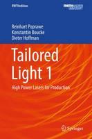 Tailored Light 1 High Power Lasers for Production by Reinhart Poprawe, Konstantin Boucke, Dieter Hoffman