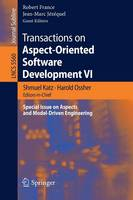 Transactions on Aspect-Oriented Software Development VI Special Issue on Aspects and Model-Driven Engineering by Robert B. France