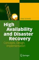 High Availability and Disaster Recovery Concepts, Design, Implementation by Klaus Schmidt