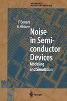 Noise in Semiconductor Devices by Fabrizio Bonani, Giovanni Ghione