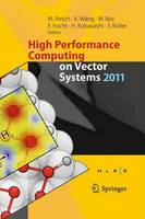 High Performance Computing on Vector Systems 2011 by Michael M. Resch
