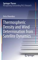Thermospheric Density and Wind Determination from Satellite Dynamics by Eelco Doornbos
