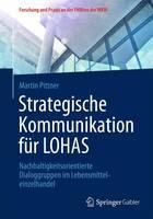Strategische Kommunikation Fur Lohas Nachhaltigkeitsorientierte Dialoggruppen Im Lebensmitteleinzelhandel by Martin Pittner