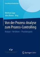 Von Der Prozess-Analyse Zum Prozess-Controlling Analyse - Verfahren - Praxisbeispiele by Winfried Zapp