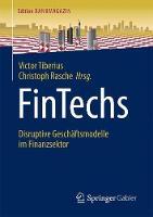 Fintechs Disruptive Geschaftsmodelle Im Finanzsektor by Victor Tiberius