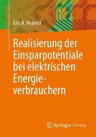 Realisierung Der Einsparpotentiale Bei Elektrischen Energieverbrauchern by Eric A Nyamsi