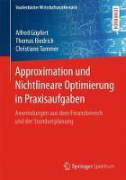 Approximation Und Nichtlineare Optimierung in Praxisaufgaben Anwendungen Aus Dem Finanzbereich Und Der Standortplanung by Alfred Gopfert