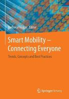 Smart Mobility - Connecting Everyone Trends, Concepts and Best Practices by Barbara Flugge