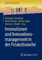 Innovationen Und Innovationsmanagement in Der Finanzbranche by Remigiusz Smolinski