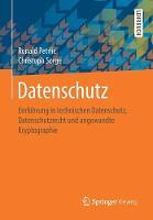 Datenschutz Einfuhrung in Technischen Datenschutz, Datenschutzrecht Und Angewandte Kryptographie by Ronald Petrlic, Christoph Sorge