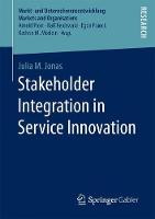 Stakeholder Integration in Service Innovation by Julia M. Jonas