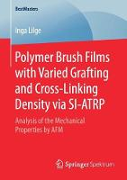 Polymer Brush Films with Varied Grafting and Cross-Linking Density via SI-ATRP Analysis of the Mechanical Properties by AFM by Inga Lilge