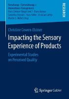 Impacting the Sensory Experience of Products Experimental Studies on Perceived Quality by Christine Cowen-Elstner
