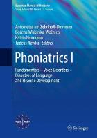 Phoniatrics I Fundamentals - Voice Disorders - Disorders of Language and Hearing Development by Antoinette Zehnhoff-Dinnesen