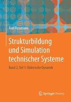 Strukturbildung Und Simulation Technischer Systeme Band 2, Teil 1: Elektrische Dynamik by Axel Rossmann