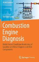 Combustion Engine Diagnosis Model-Based Condition Monitoring of Gasoline and Diesel Engines and Their Components by Rolf Isermann