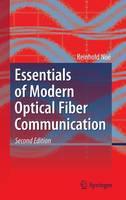 Essentials of Modern Optical Fiber Communication by Reinhold Noe