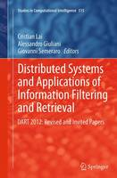 Distributed Systems and Applications of Information Filtering and Retrieval DART 2012: Revised and Invited Papers by Cristian Lai