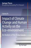 Impact of Climate Change and Human Activity on the Eco-environment An Analysis of the Xisha Islands by Liqiang Xu