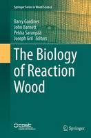 The Biology of Reaction Wood by Pekka Saranpaa
