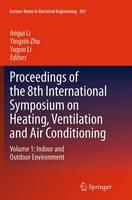 Proceedings of the 8th International Symposium on Heating, Ventilation and Air Conditioning Volume 1: Indoor and Outdoor Environment by Angui Li