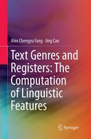 Text Genres and Registers: The Computation of Linguistic Features by Alex Chengyu Fang, Jing Cao